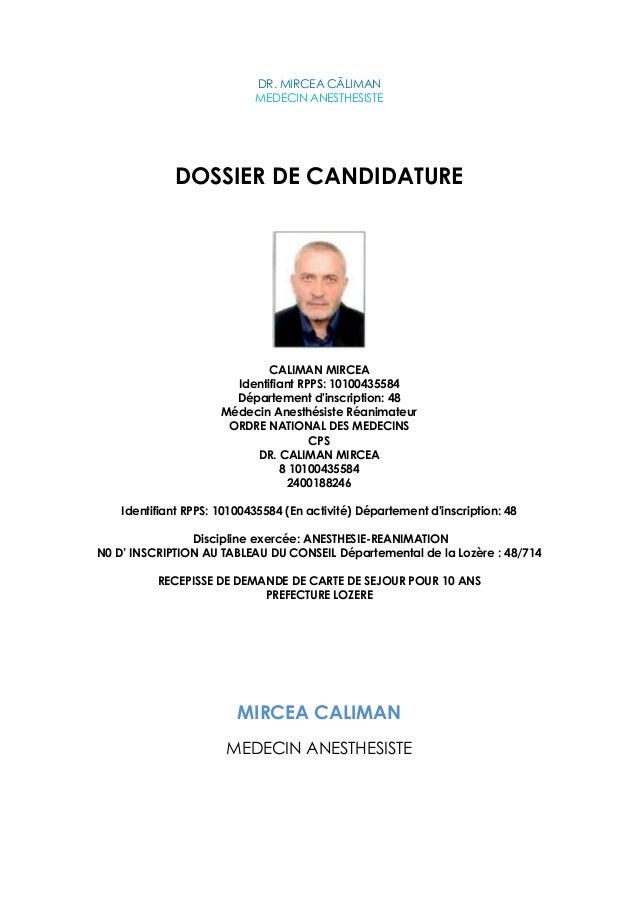 DR. MIRCEA CÃLIMAN MEDECIN ANESTHESISTE DOSSIER DE CANDIDATURE CALIMAN MIRCEA Identifiant RPPS: 10100435584 Département d'...