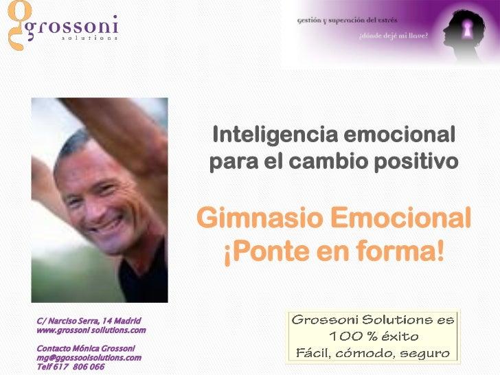 Inteligencia emocional                              para el cambio positivo                              Gimnasio Emociona...