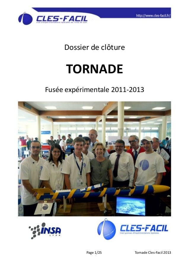 Dossier de clôture  TORNADE Fusée expérimentale 2011-2013  Page 1/25  Tornade Cles-Facil 2013