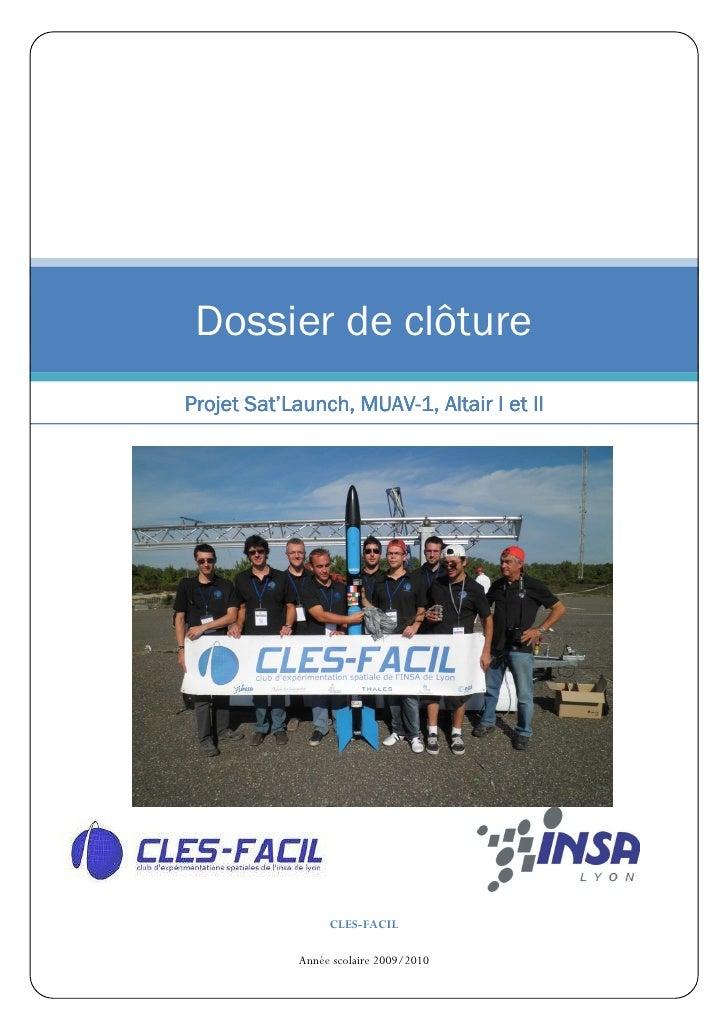 Dossier de clôture       Sat'        MUAV-Projet Sat'Launch, MUAV-1, Altair I et II                  CLES-FACIL           ...