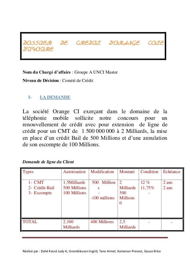 DOSSIER                  DE        CREDIT                D'ORANGE                   COTED'IVOIRENom du Chargé d'affaire : ...