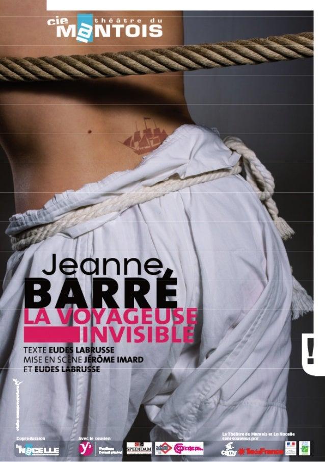 Théâtre - Tout public à partir de 9 ans (...) à partir des grandes lignes de la vie de Jeanne Barré, Eudes Labrusse a inve...