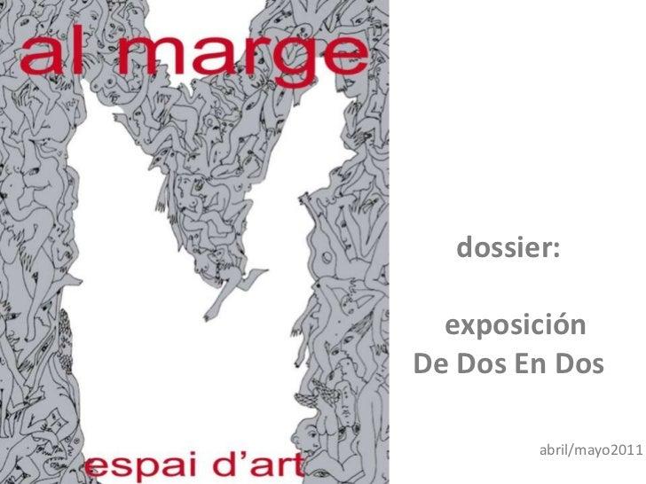 dossier:  exposiciónDe Dos En Dos        abril/mayo2011