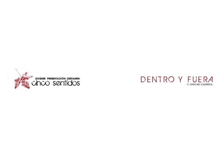 DOSSIER PRESENTACIÓN CERTAMENcinco sentidos                   DENTRO Y FUERA                                         © CHE...