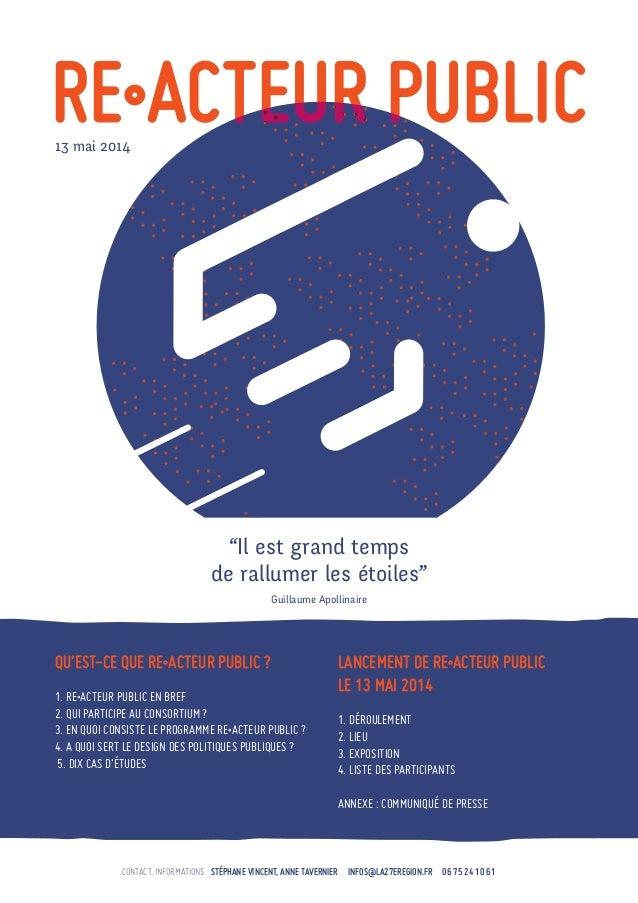 """""""Il est grand temps de rallumer les étoiles"""" 13 mai 2014 Guillaume Apollinaire Qu'est-ce que Re•acteur public ? 1. Re•acte..."""
