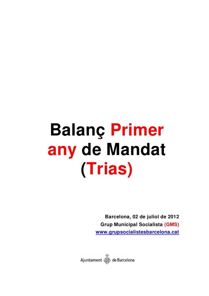 Balanç Primerany de Mandat    (Trias)        Barcelona, 02 de juliol de 2012      Grup Municipal Socialista (GMS)     www....