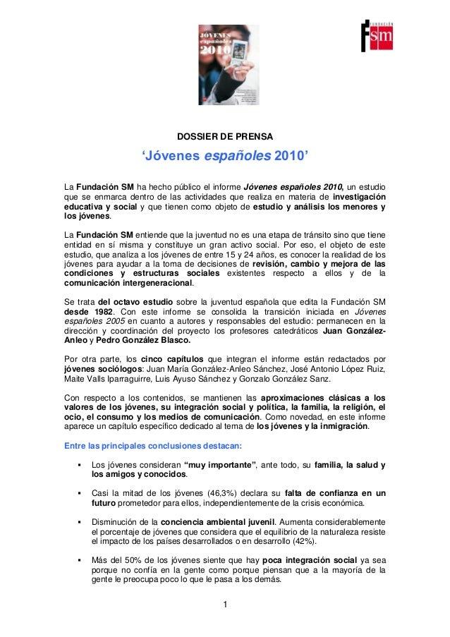 """1 DOSSIER DE PRENSA """"Jóvenes españoles 2010"""" La Fundación SM ha hecho público el informe Jóvenes españoles 2010, un estudi..."""