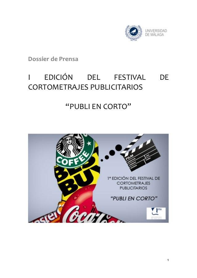 1   Dossier  de  Prensa      I   EDICIÓN   DEL   FESTIVAL   DE   CORTOMETRAJES  PUBLICITARIOS    ...