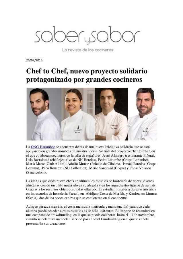 26/09/2015 Chef to Chef, nuevo proyecto solidario protagonizado por grandes cocineros La ONG Harambee se encuentra detrás ...