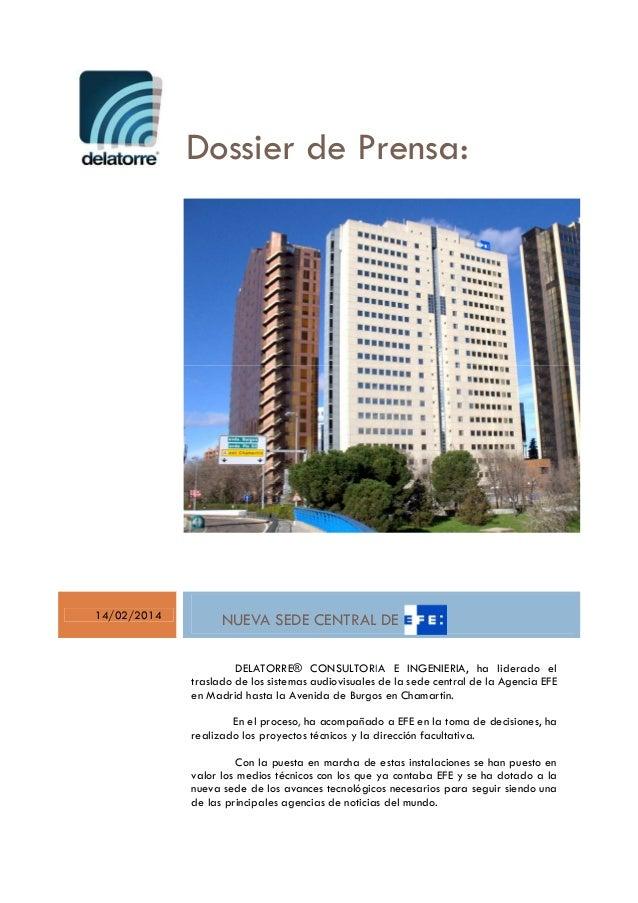 Dossier de Prensa: 14/02/2014 NUEVA SEDE CENTRAL DE EFE DELATORRE® CONSULTORIA E INGENIERIA, ha liderado el traslado de lo...