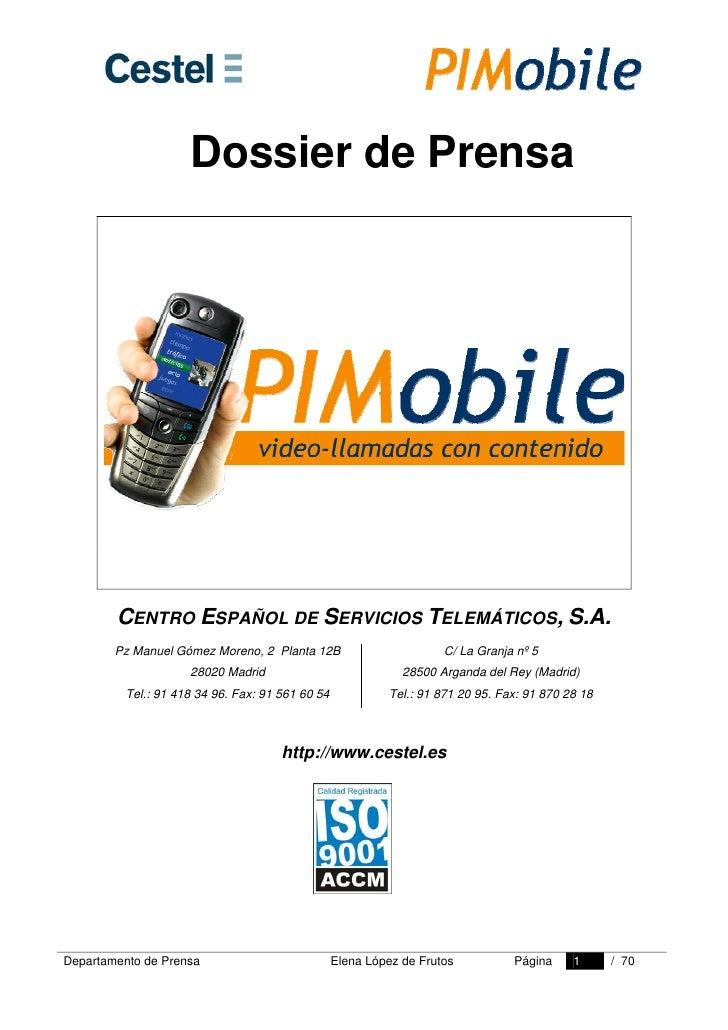 Dossier de Prensa             CENTRO ESPAÑOL DE SERVICIOS TELEMÁTICOS, S.A.         Pz Manuel Gómez Moreno, 2 Planta 12B  ...