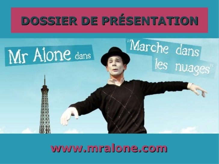 DOSSIER DE PRÉSENTATION   www.mralone.com