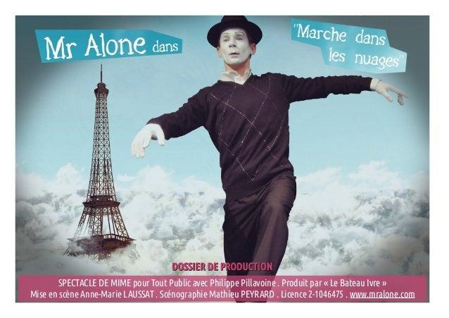 DOSSIER DE PRODUCTIONDOSSIER DE PRODUCTION SPECTACLE DE MIME pour Tout Public avec Philippe Pillavoine . Produit par «Le ...