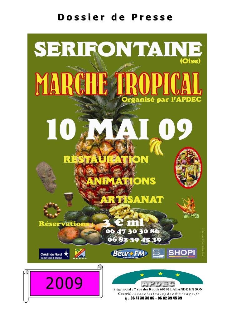 Dossier de Presse     2009     Siège social : 7 rue des Routis 60590 LALANDE EN SON             Courriel : a s s o c i a t...