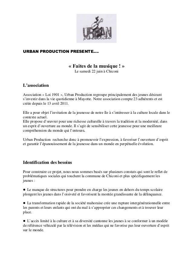URBAN PRODUCTION PRESENTE…. « Faites de la musique ! » Le samedi 22 juin à Chiconi L'association Association « Loi 1901 »,...