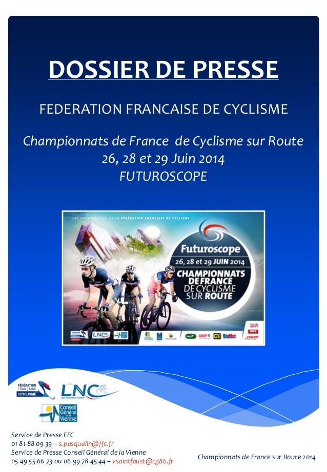 DOSSIER DE PRESSE FEDERATION FRANCAISE DE CYCLISME Championnats de France de Cyclisme sur Route 26, 28 et 29 Juin 2014 FUT...