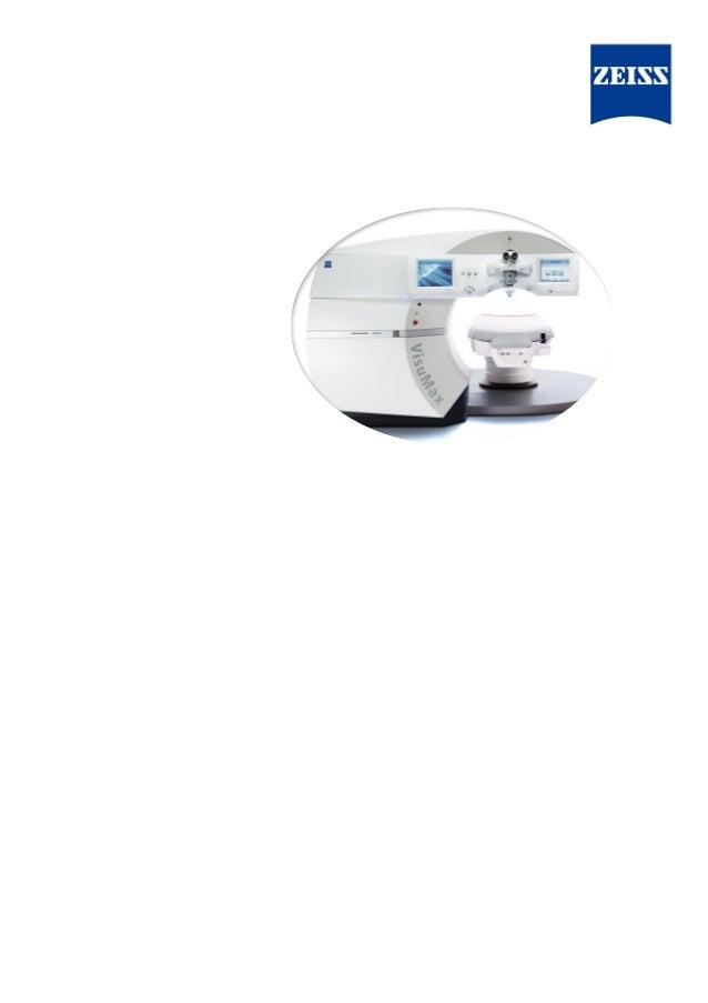Chirurgie Réfractive  la révolution SMILE by ReLEx avec le VisuMax®  3ème génération de correction laser de la vision  cel...