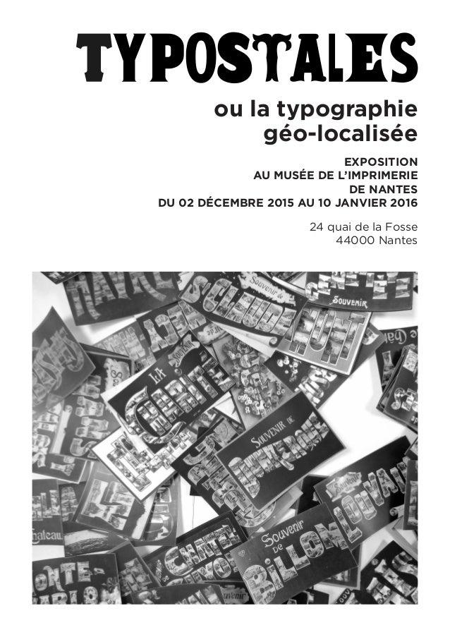 ou la typographie géo-localisée EXPOSITION AU MUSÉE DE L'IMPRIMERIE DE NANTES DU 02 DÉCEMBRE 2015 AU 10 JANVIER 2016 24 qu...