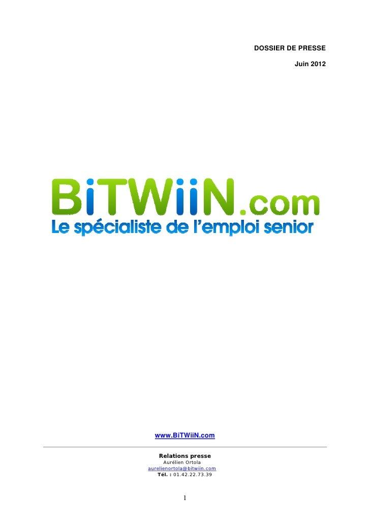 DOSSIER DE PRESSE                                      Juin 2012  www.BiTWiiN.com    Relations presse      Aurélien Ortola...