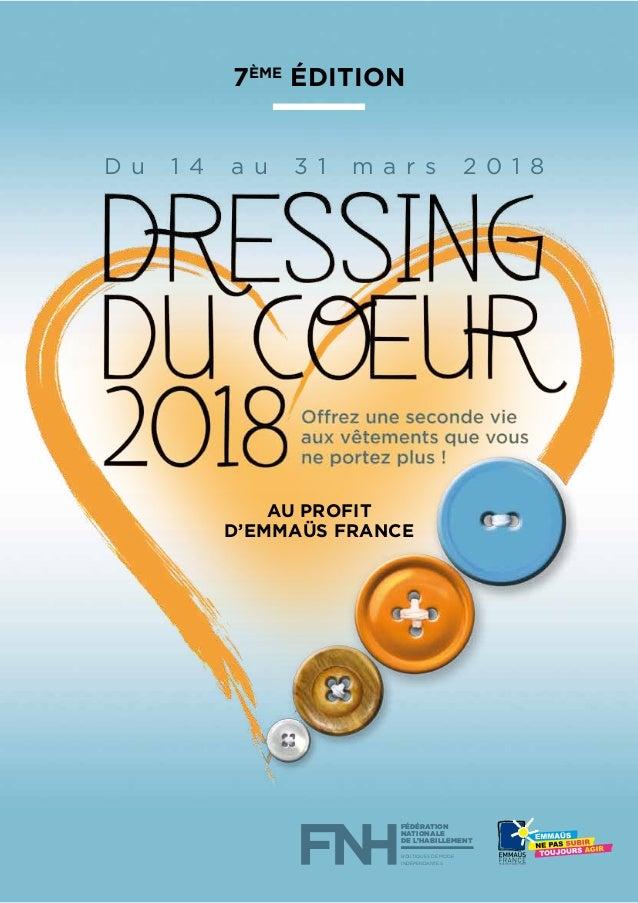 D u 1 4 a u 3 1 m a r s 2 0 1 8 7ème édition au profit d'Emmaüs France FÉDÉRATION NATIONALE DE L'HABILLEMENT BOUTIQUES DE ...