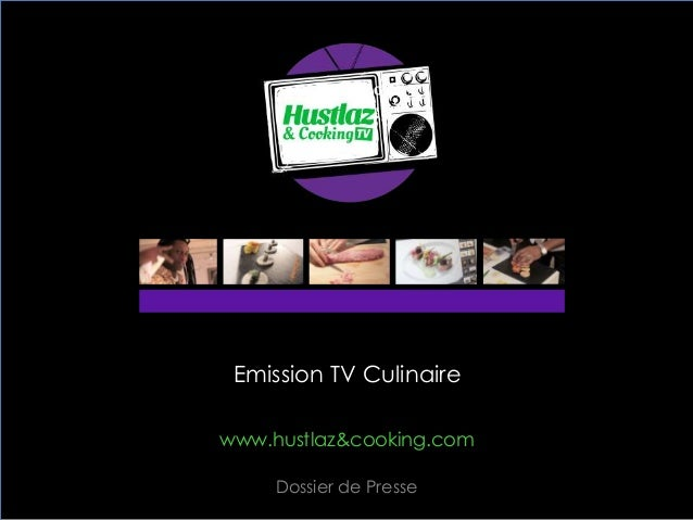 Emission TV CulinaireDossier de Pressewww.hustlaz&cooking.com