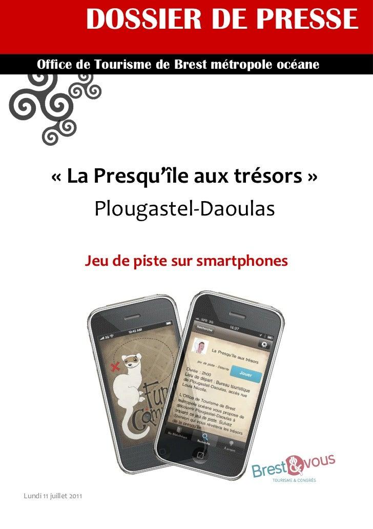 DOSSIER DE PRESSE    Office de Tourisme de Brest métropole océane         « La Presqu'île aux trésors »              Ploug...