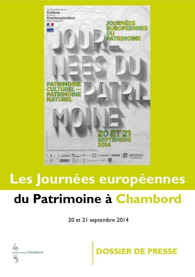 DOSSIER DE PRESSE  du Patrimoine à Chambord  Les Journées européennes  20 et 21 septembre 2014