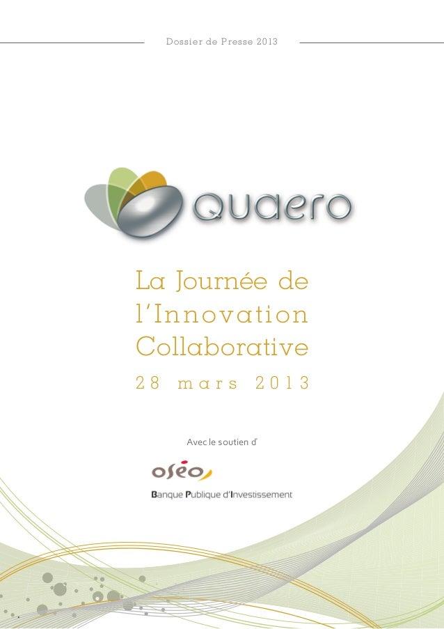 La Journée de l'Innovation Collaborative 2 8 m a r s 2 0 1 3 Dossier de Presse 2013 Avec le soutien d'