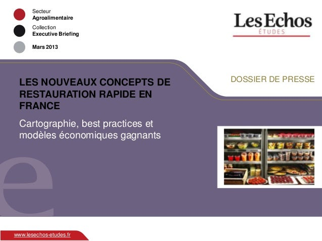 SecteurAgroalimentaireCollectionExecutive BriefingMars 2013www.lesechos-etudes.frLES NOUVEAUX CONCEPTS DERESTAURATION RAPI...