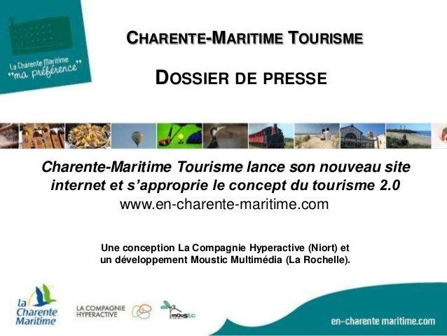 CHARENTE-MARITIME TOURISME DOSSIER DE PRESSE www.en-charente-maritime.com Une conception La Compagnie Hyperactive (Niort) ...