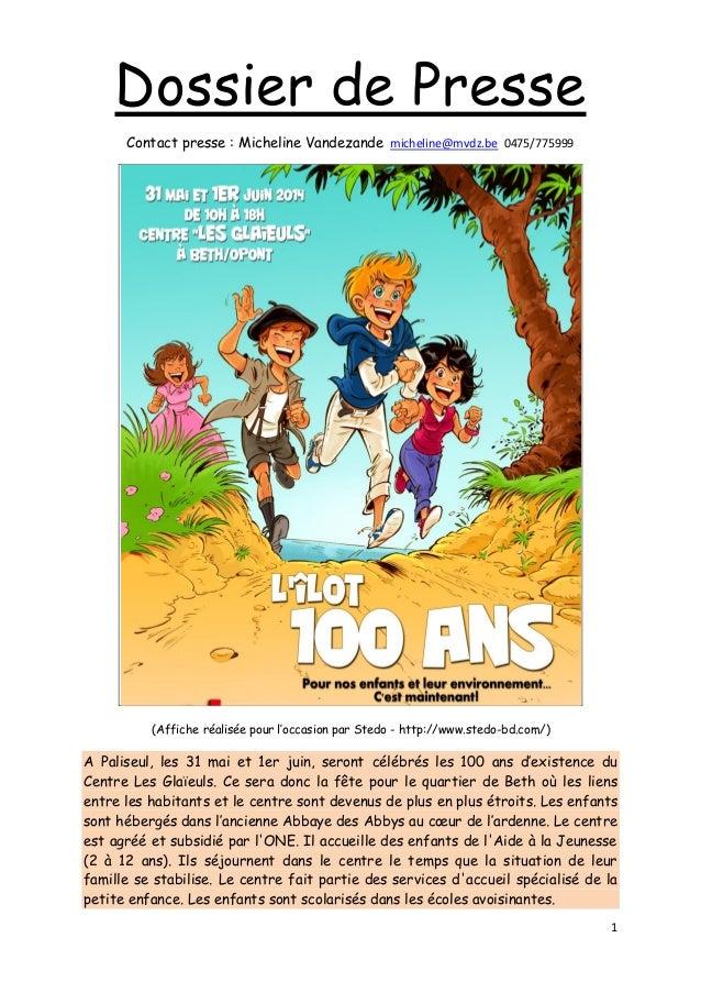 1 Dossier de Presse Contact presse : Micheline Vandezande micheline@mvdz.be 0475/775999 (Affiche réalisée pour l'occasion ...