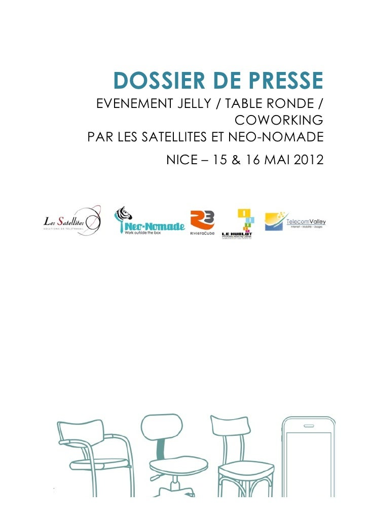 DOSSIER DE PRESSE        EVENEMENT JELLY / TABLE RONDE /                              COWORKING       PAR LES S...