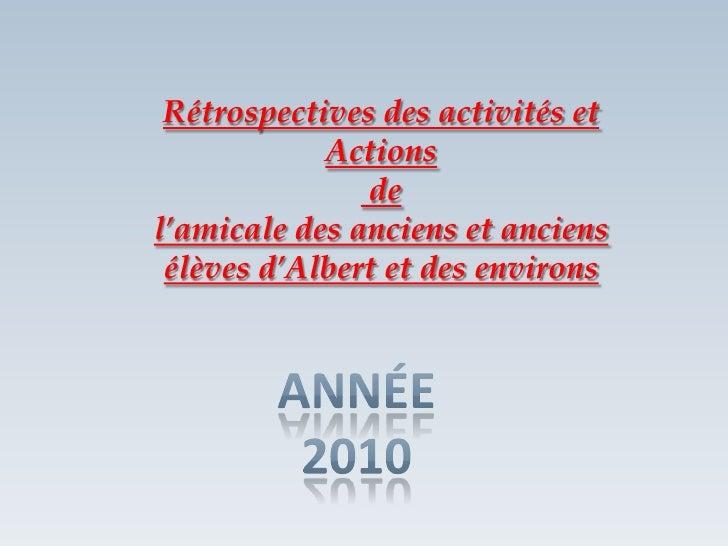 Rétrospectives des activités et <br />Actions<br /> de <br />l'amicale des anciens et anciens élèves d'Albert et des envir...
