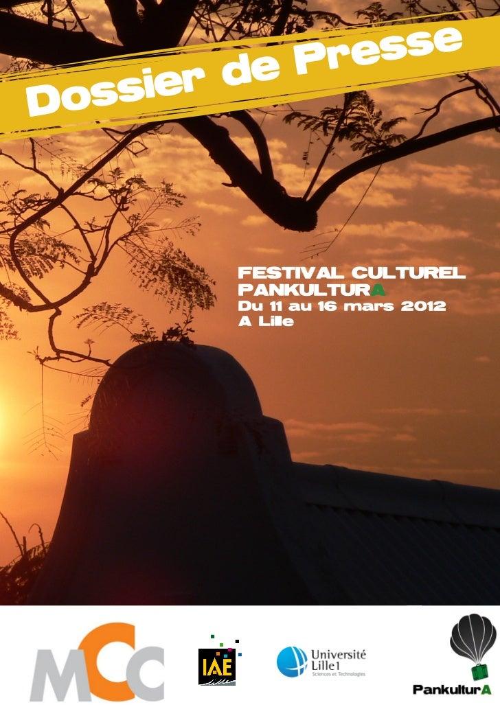 Pre sse   ssie r deDo         FESTIVAL CULTUREL         PANKULTURA         Du 11 au 16 mars 2012         A Lille          ...