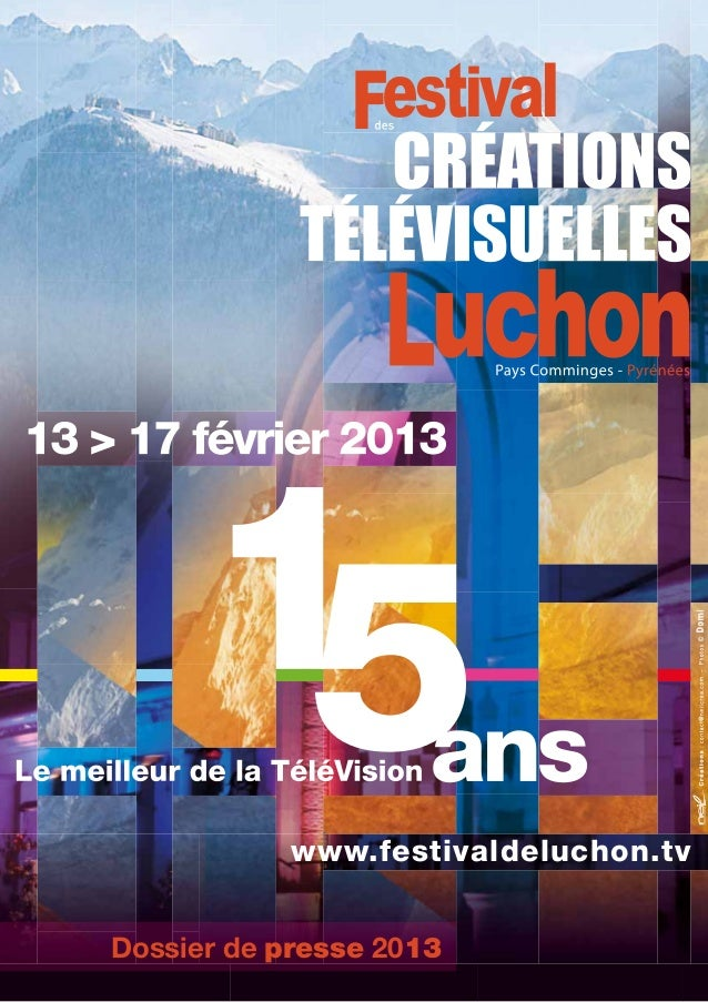 www.festivaldeluchon.tvDossier de presse 2013