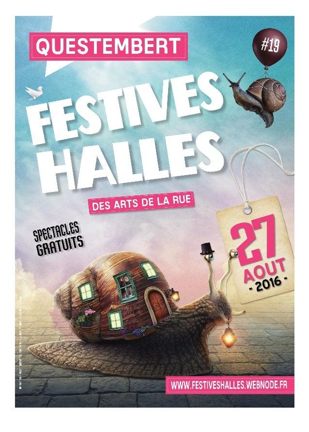 Les Festives Halles, ont déja 19 ans Les Festives Halles, festival des arts de rue, réunissent chaque année, un grand nomb...