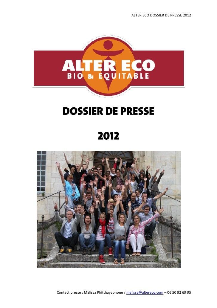ALTER ECO DOSSIER DE PRESSE 2012Contact presse : Malissa Phitthayaphone / malissa@altereco.com – 06 50 92 69 95