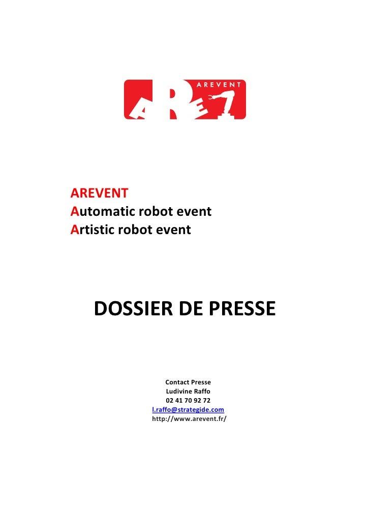AREVENT Automatic robot event Artistic robot event        DOSSIER DE PRESSE                    Contact Presse             ...