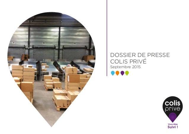 DOSSIER DE PRESSE COLIS PRIVÉ Septembre 2015