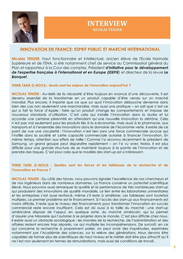 6 THINK TANK G-NOVA : Quel avenir pour l'innovation en France dans les années à venir ? NICOLAS TENZER : Il va largement d...