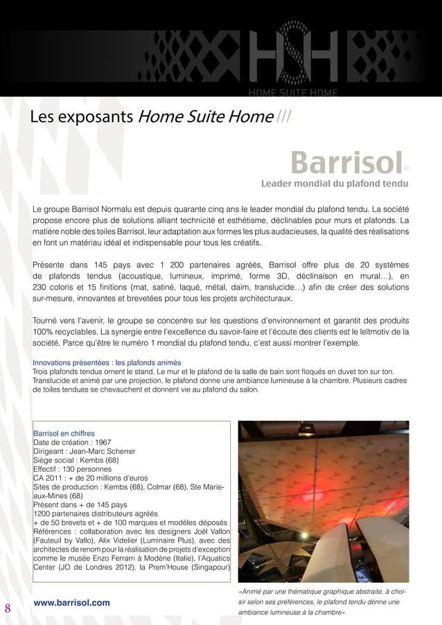 Le groupe Barrisol Normalu est depuis quarante cinq ans le leader mondial du plafond tendu. La société propose encore plus...