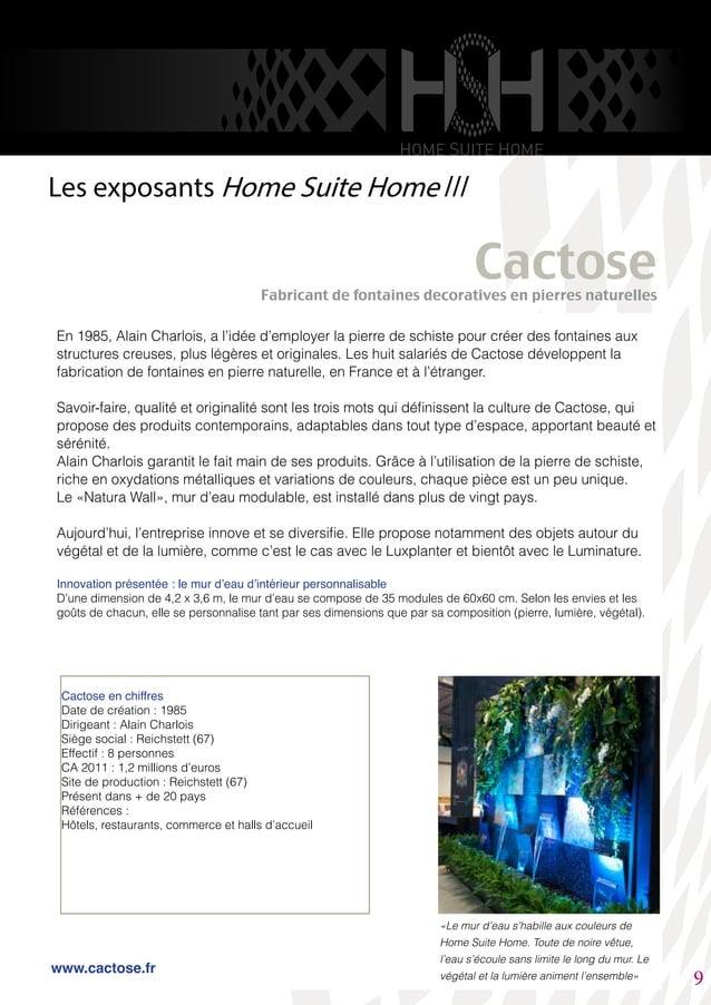 Les exposants Home Suite Home /// En 1985, Alain Charlois, a l'idée d'employer la pierre de schiste pour créer des fontain...
