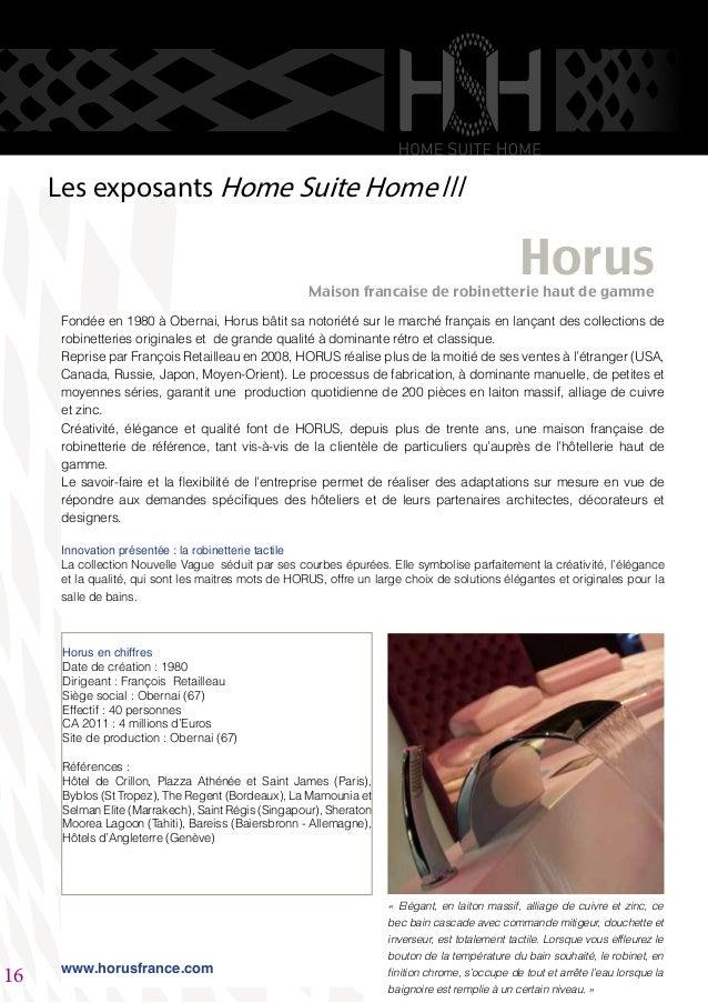 Fondée en 1980 à Obernai, Horus bâtit sa notoriété sur le marché français en lançant des collections de robinetteries orig...