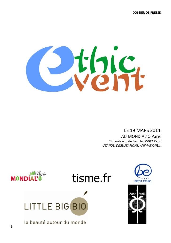 DOSSIER DE PRESSE                        LE 19 MARS 2011                      AU MONDIAL'O Paris             24 boulevard ...
