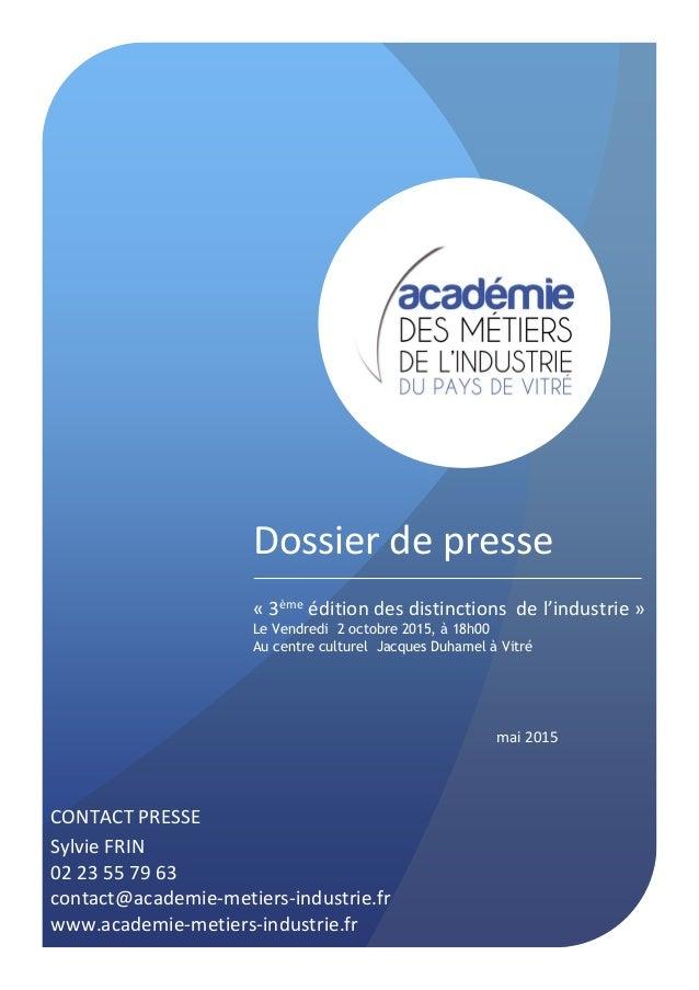 Dossier de presse « 3ème édition des distinctions de l'industrie » Le Vendredi 2 octobre 2015, à 18h00 Au centre culturel ...