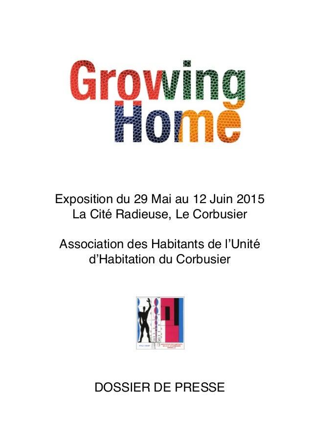 Exposition du 29 Mai au 12 Juin 2015 La Cité Radieuse, Le Corbusier Association des Habitants de l'Unité d'Habitation du C...