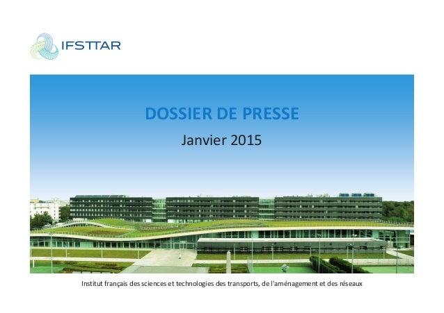 Institut français des sciences et technologies des transports, de l'aménagement et des réseaux DOSSIER DE PRESSE Janvier 2...