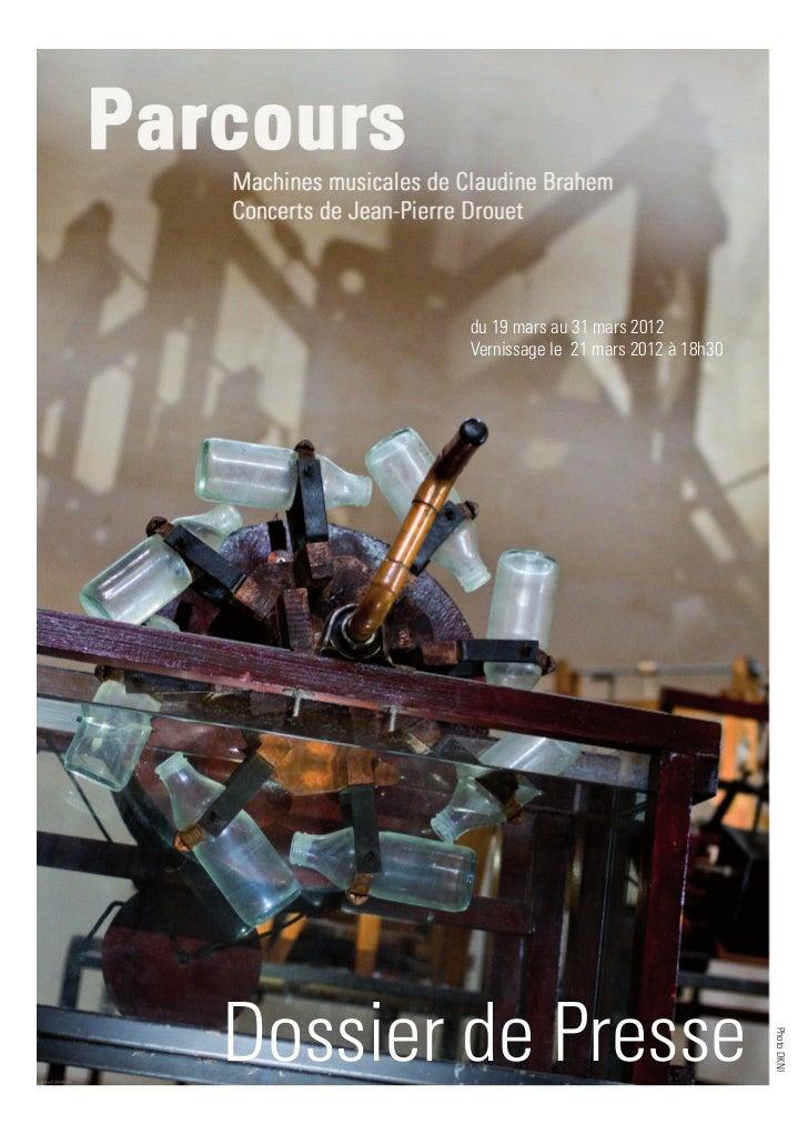du 19 mars au 31 mars 2012        Vernissage le 21 mars 2012 à 18h30Dossier de Presse                                     ...