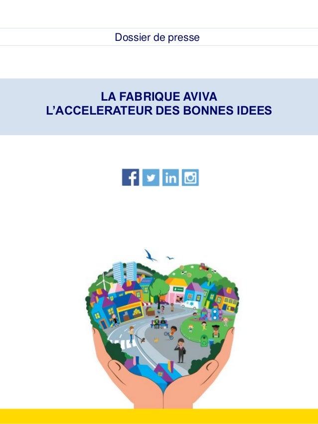 LA FABRIQUE AVIVA L'ACCELERATEUR DES BONNES IDEES Dossier de presse