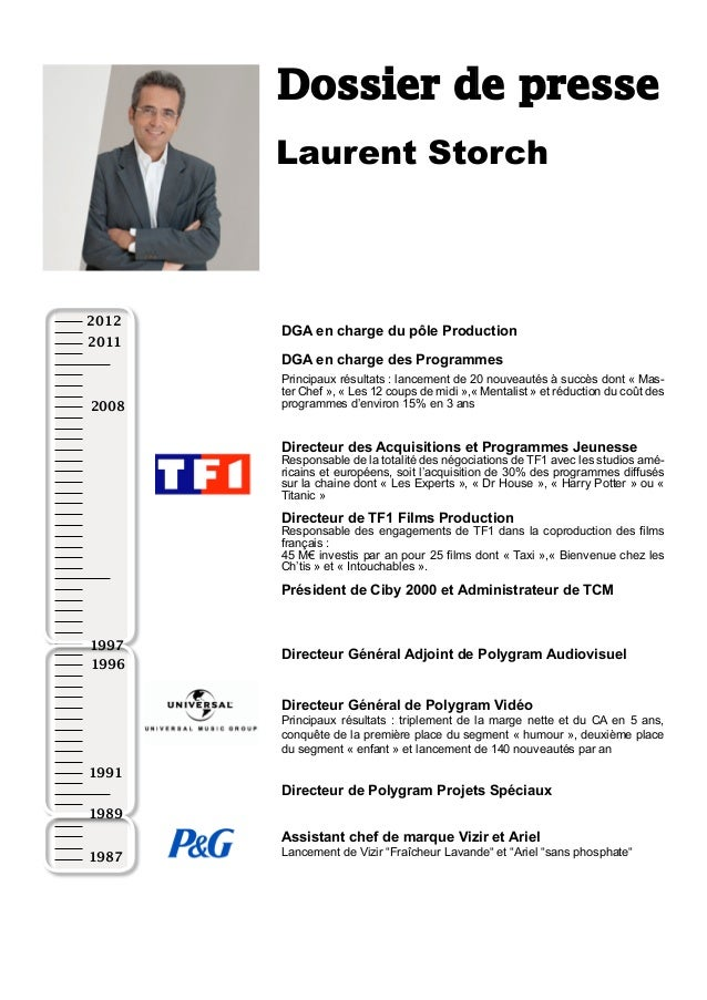 Dossier de presse       Laurent Storch2012       DGA en charge du pôle Production2011       DGA en charge des Programmes  ...